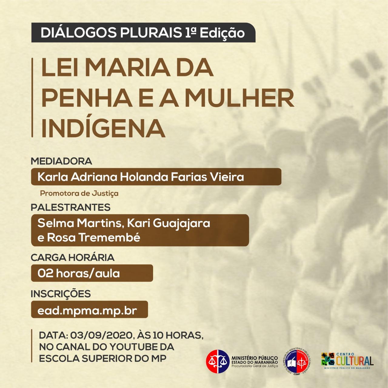 1ª Edição dos Diálogos Plurais: Lei Maria da Penha e a Mulher Indígena