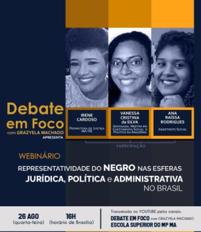 Debate em Foco: Representatividade do Negro nas Esferas Jurídica, Política e Administrativa no Brasil.