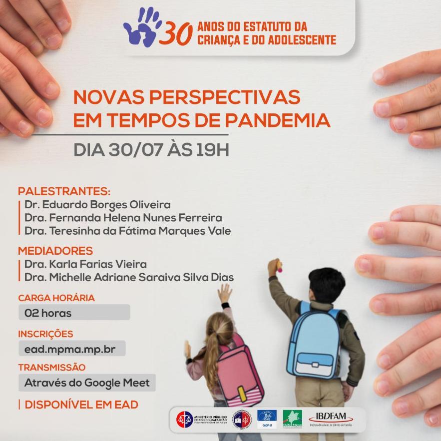 Diálogos Virtuais: 30 anos do Estatuto da Criança e do Adolescente: novas perspectivas em tempos de pandemia.